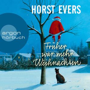 Früher war mehr Weihnachten (Ungekürzte Autorenlesung) Audiobook