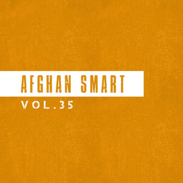 Afghan smart vol 35 by Various Artists on Spotify
