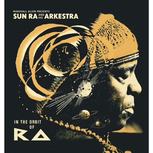 Marshall Allen presents Sun Ra And His Arkestra: In The Orbit Of Ra