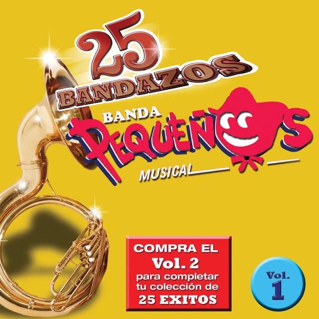 25 Bandazos de Pequeños Musical (Vol. 1) [USA]
