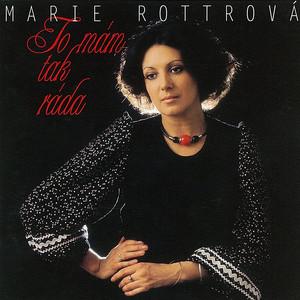 Marie Rottrová - To mám tak ráda