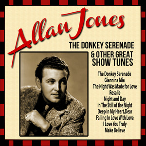 Allan Jones: The Donkey Serenade and Other Great Show Tunes album