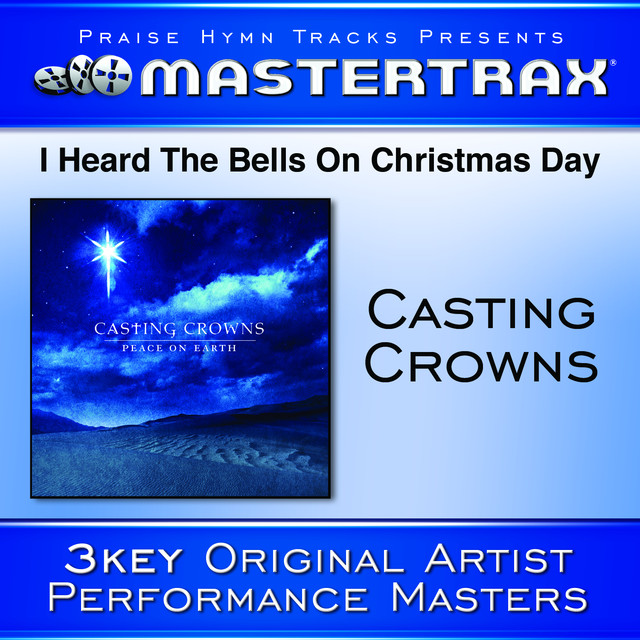 I Heard The Bells On Christmas Day [Performance Tracks] by Casting Crowns on Spotify