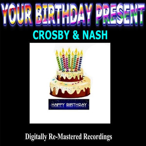 Your Birthday Present - Crosby & Nash album