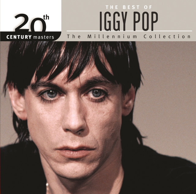 The Best Of Iggy Pop 20th Century Masters The Millennium Collection