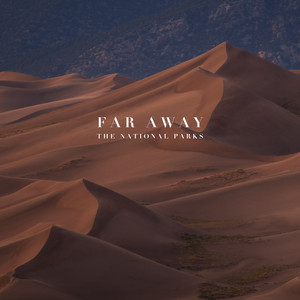 Far Away - The National Parks
