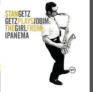 Getz Plays Jobim: The Girl From Ipanema - Stan Getz