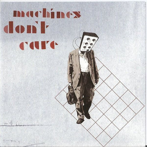 Machines Don't Care album