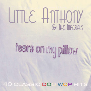 Tears On My Pillow - 40 Classic Doo Wop Hits album