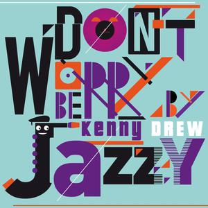 Don't Worry Be Jazzy By Kenny Drew album
