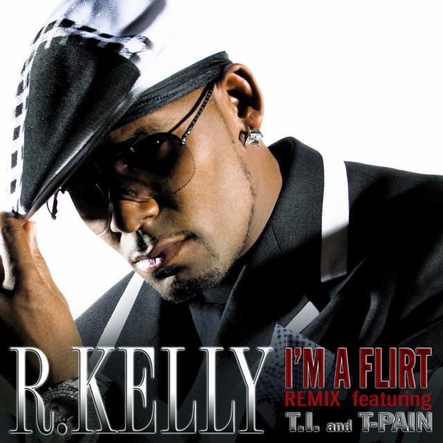 I'm a Flirt Remix by R  Kelly on Spotify