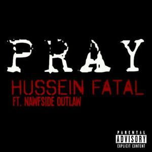 Pray (feat. Nawfside Outlaw)