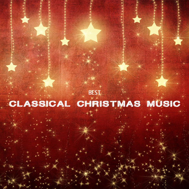 best classical christmas music and songs classic christmas songs and christmas carols by classical christmas music songs on spotify - Best Christmas Music