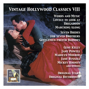 Vintage Hollywood Classics, Vol. 8: Original Stars & Original Soundtracks. Seven Brides for Seven Brothers, Words and Music, Lovely to Look at, Gentlemen Prefer Blondes, Kismet, Marching Along & Others album