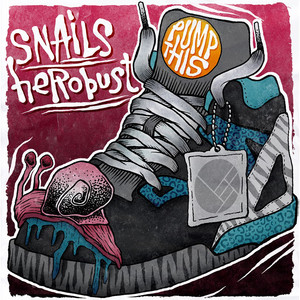 Snails, heRobust Pump This cover