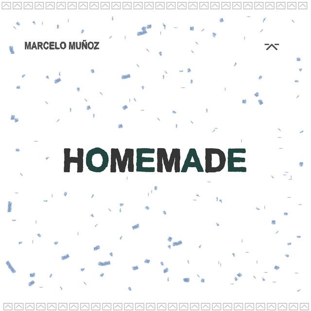 Album cover for Homemade by Marcelo Muñoz