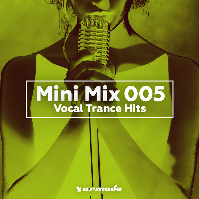 Vocal Trance Hits (Mini Mix 005) - Armada Music