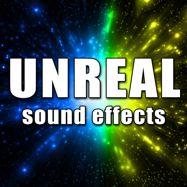 Unreal Sounds by Sound Effects Library on Spotify