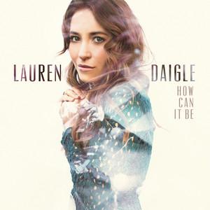 How Can It Be - Lauren Daigle