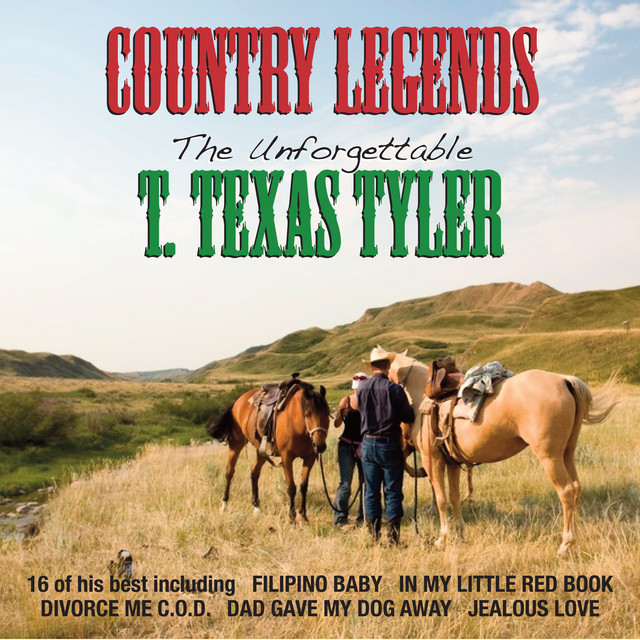 The Unforgettable T. Texas Tyler (Original)