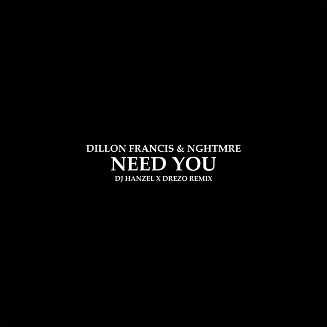 Need You (DJ Hanzel & Drezo Remix)
