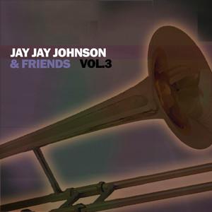 Jay Jay Johnson & Friends, Vol. 3 album