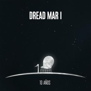 10 Años  - Dread Mar I