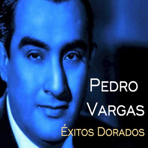 Pedro Vargas - Éxitos Dorados album