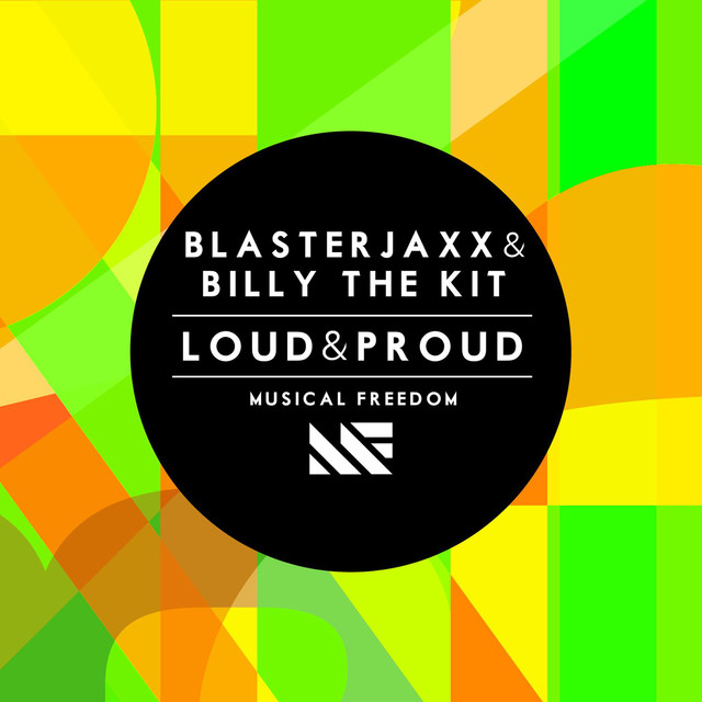 Blasterjaxx & Billy The Kit - Loud & Proud