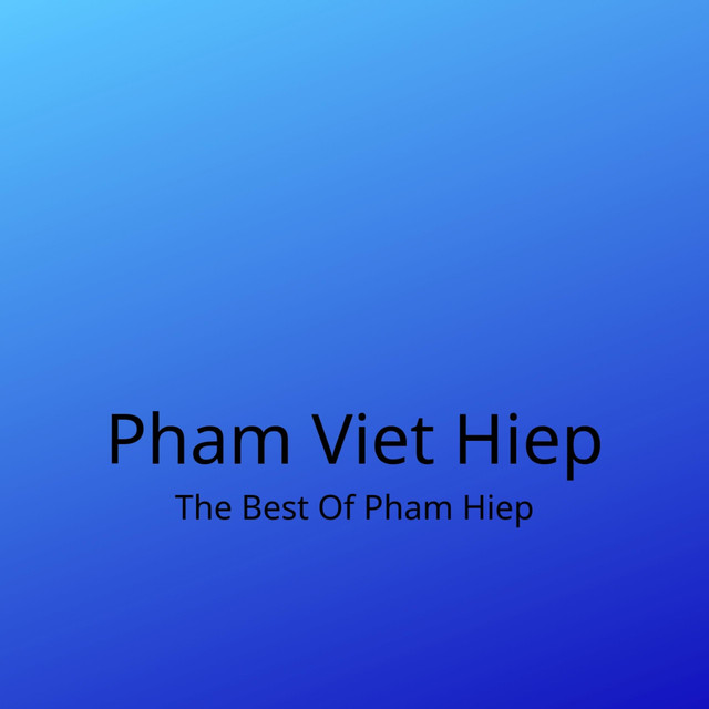 The Best of Pham Hiep