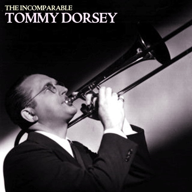 The Incomparable Tommy Dorsey