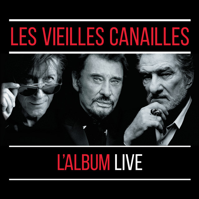 Album cover for Les Vieilles Canailles : Le Live by Jacques Dutronc, Johnny Hallyday, Eddy Mitchell
