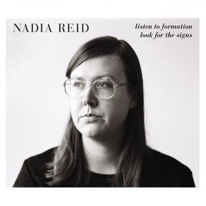 Listen to Formation, Look for the Signs - Nadia Reid