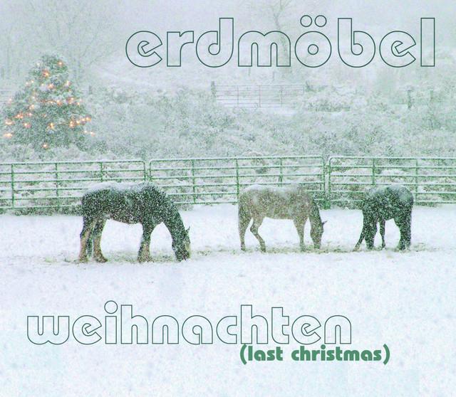 Erdmöbel Weihnachten.Weihnachten Last Christmas By Erdmöbel On Spotify