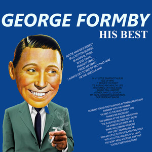 George Formby - His Best - George Formby