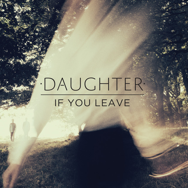 Album cover for If You Leave by Daughter
