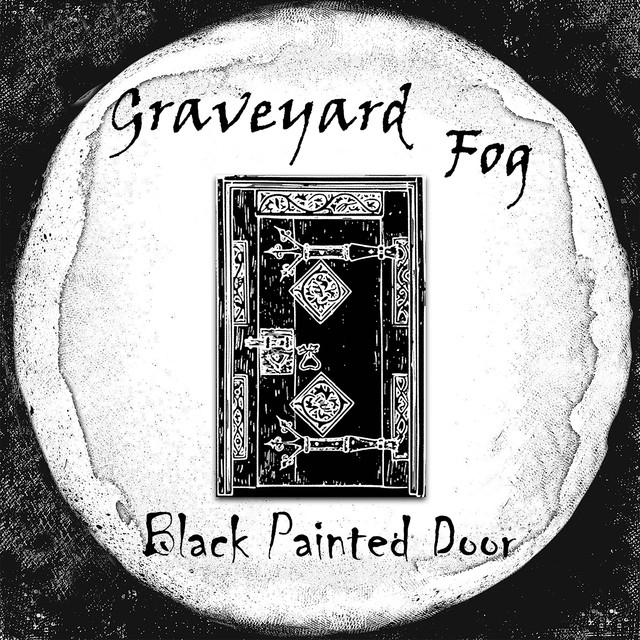 Black Painted Door - Graveyard Fog