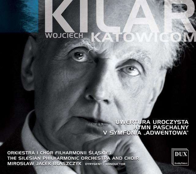 """Kilar: Uwertura uroczysta - Hymn paschalny - Symphony No. 5, """"Adwentowa"""""""