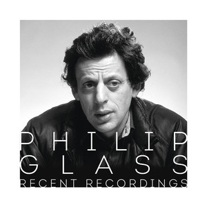 Philip Glass - Recent Recordings Albümü