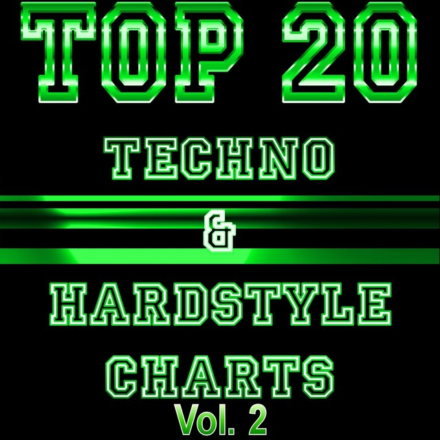 Top 20 Techno And Hardstyle Charts, Vol. 2