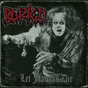 Let Flowers Die - Blitzkid