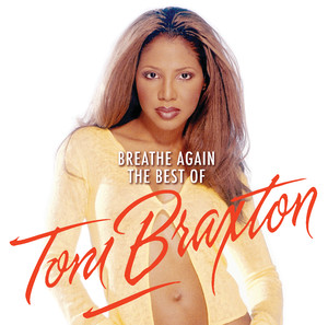 Breathe Again: The Best Of Toni Braxton album