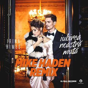 Iubirea Noastra Muta (Mike Haden Remix) Albümü