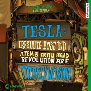 Teslas irrsinnig böse und atemberaubend revolutionäre Verschwörung Audiobook