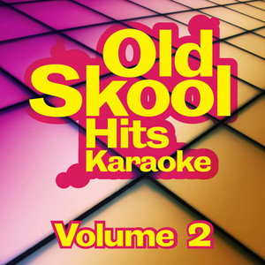 Old Skool Hits Karaoke - Volume 2 -