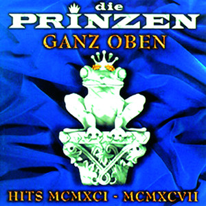 Ganz Oben - Hits MCMXCI - MCMXCVII - Die Prinzen