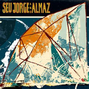 Seu Jorge and Almaz Albumcover