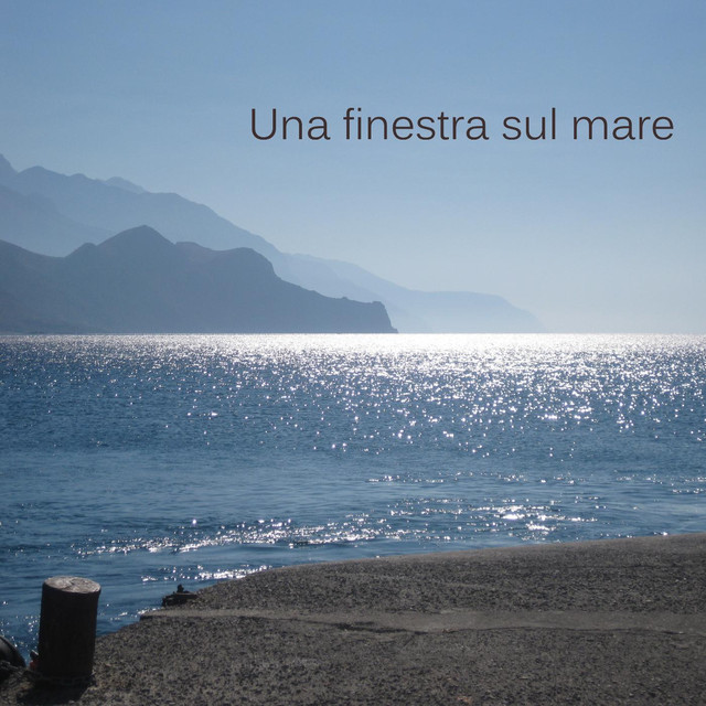 Una finestra sul mare a song by andrea sinceri on spotify - Una finestra sul mare ...