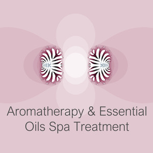 Aromatherapy & Essential Oils Spa Treatment Albümü