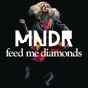 Feed Me Diamonds  - MNDR